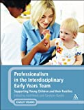 Professionalism in the Interdisciplinary Early Years Team : Supporting Young Children and Their Families, Brock, Avril, 1441114084