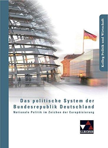 Kolleg Politik und Wirtschaft / Unterrichtswerk für die Oberstufe: Kolleg Politik und Wirtschaft / Das politische System der Bundesrepublik: ... Politik im Zeichen der Europäisierung