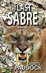 The Last Sabre (Sabre-toothed Cat Trilogy Book 3)