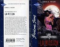 La mission (Les immortels) par Karen E. Taylor