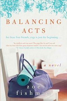 Balancing Acts A Novel Kindle Edition By Zoe Fishman border=
