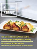 img - for V Street: 100 Globe-Hopping Plates on the Cutting Edge of Vegetable Cooking book / textbook / text book