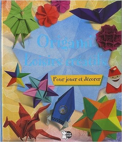Livre gratuits en ligne Origami loisirs créatifs : Pour jouer et décorer pdf, epub ebook