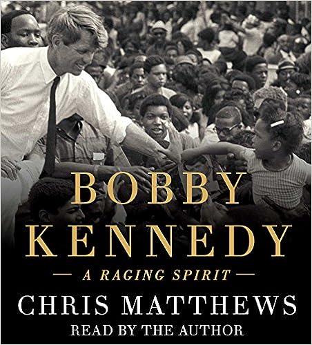 Bobby Kennedy A Raging Spirit