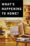What's Happening to Home?, Maggie Jackson, 1893732401