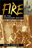 Fire on the Hangar Deck, Wynn F. Foster, 1557502900