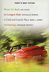 Reader's Digest Today's Best Fiction: Never Go Back, The Longest Ride, A Cold and Lonely Place, Archipelago