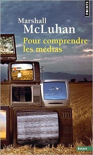 Livres gratuits Pour comprendre les médias : Les prolongements technologiques de l'homme pdf