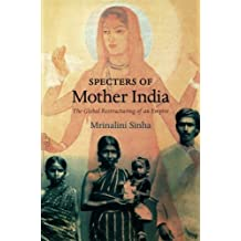 Specters of Mother India: The Global Restructuring of an Empire