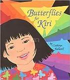 Butterflies for Kiri, Cathryn Falwell, 1584301007