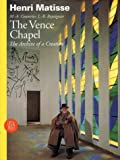 Henri Matisse: The Vence Chapel, The Archive of a CreationConversations and Correspondence withMarie-Alain Couturier andLouis-Bertrand RayssiguierEdited and introduced byMarcel BillotHenri Matisse devoted four years of his life to designing the Ve...