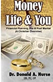 Money, Life and You - Financial Planning - Pre and Post Marital, Donald Nurse, 1494984008