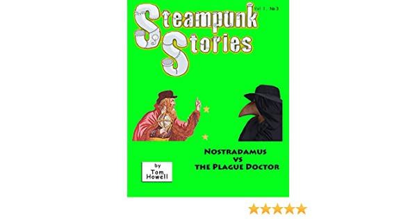 Nostradamus vs. The Plague Doctor (Steampunk Stories Book 2)