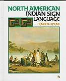 North American Indian Sign Language, Karen Liptak, 0531108694