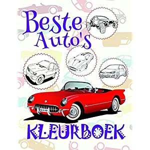Kleurboek Beste Auto's 9998;: Kids Coloring Book for Children 4-12 Year Old 9996; (Kleurboek Beste Auto's - A SERIES OF COLORING BOOKS) (Dutch Edition)