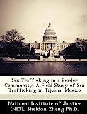 Sex Trafficking in a Border Community, Sheldon Zhang, 1249448808