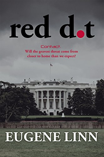 Red Dot: Contact. Will the gravest threat come from closer to home than we expect? by [Linn, Eugene]