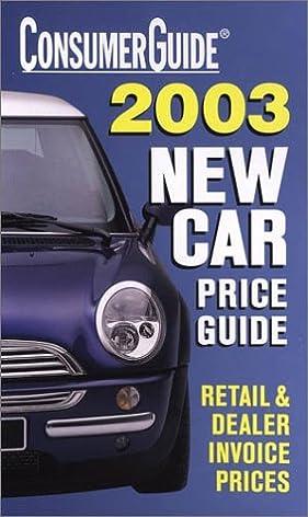 2003 new car price guide consumer guide new car price guide rh amazon com Old Cars Price Guide NADA Car Price Guide