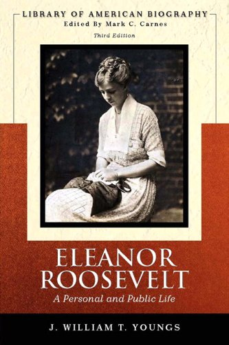 Eleanor Roosevelt: A Personal and Public Life Library of American Biography Series 3rd Edition