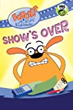 FETCH! with Ruff Ruffman: Show's Over, Candlewick Candlewick Press, 0763668095