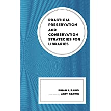 Practical Preservation and Conservation Strategies for Libraries