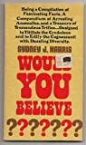 Would You Believe..., Sydney J. Harris, 0895050382