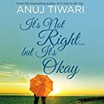 It's Not Right...but It's Okay | Anuj Tiwari