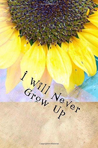 I Will Never Grow Up: Writing Journal pdf epub