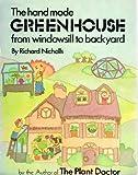 The Handmade Greenhouse, Richard E. Nicholls, 0914294121