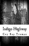 Indigo Highway, Coy Truman, 1478287829