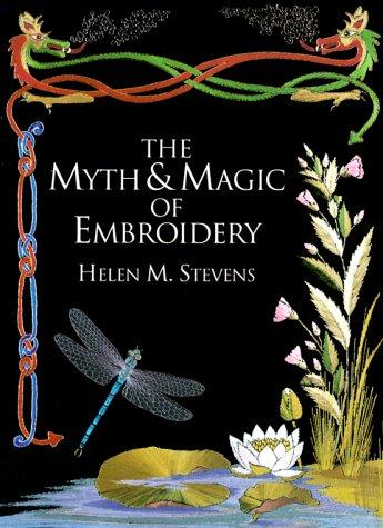 Download The Myth & Magic of Embroidery (Helen Stevens' Masterclass (Helen Stevens' Masterclass Embroidery) pdf epub