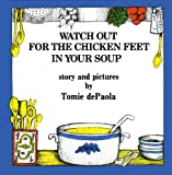 Watch Out for the Chicken Feet in Your Soup, Tomie dePaola, 0671666827