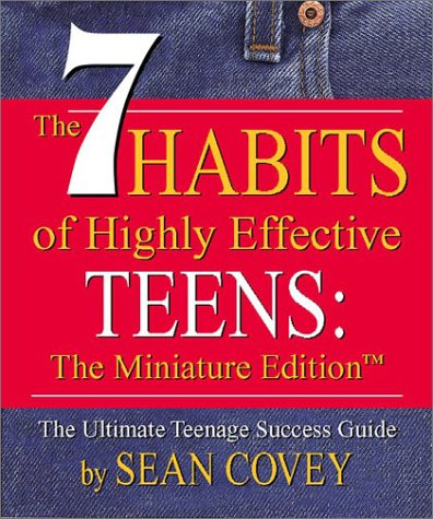 The 7 Habits of Highly Effective Teens (The 7 Highly Effective Habits Of Teenager)