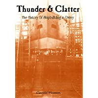 Thunder and Clatter: History of Shipbuilding in Derry