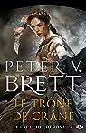 Le Cycle des démons, tome 4 : Le Trône de Crâne par Brett