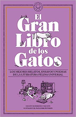 El Gran Libro de los Gatos: Los mejores relatos, ensayos y poemas ...