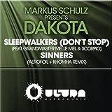Sleepwalkers (Dont Stop) + Sinners (The Remixes)