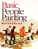 Basic People Painting Techniques in Watercolor, , 0891347313