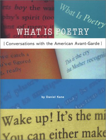 What Is Poetry: Conversations With the American Avant-Garde
