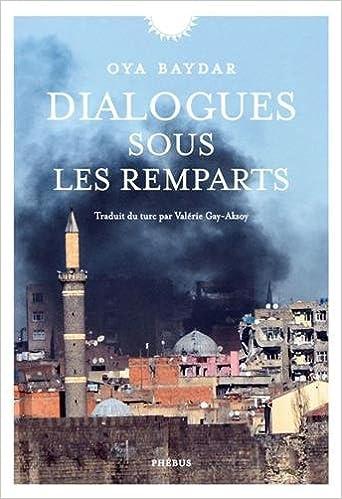 Dialogues sous les remparts - Oya Baydar