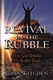 Revival in the Rubble, John Kitchen, 0875088732