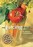 juicer bible - The Juicing Bible