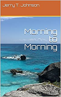 Morning To Morning by Jerry T. Johnson ebook deal