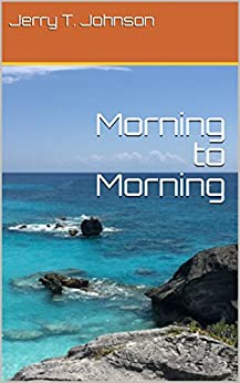 Morning to Morning by [Johnson, Jerry T.]