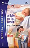 A Baby on the Ranch, Stella Bagwell, 037324648X