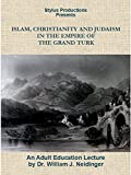 Islam, Christianity and Judaism: In the Empire of the Grand Turk