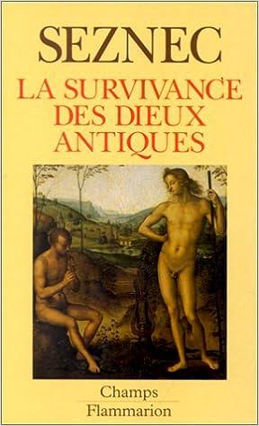 Lire La survivance des dieux antiques : Essai sur le rôle de la tradition mythologique dans l'humanisme et dans l'art de la Renaissance pdf, epub ebook