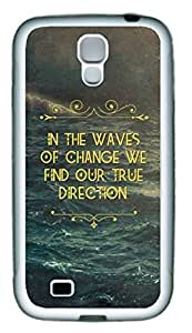 Characteristic Quote In The Waves Of Change We Find Our True Direction Case for Samsung Galaxy S4 i9500 pc hard Material White