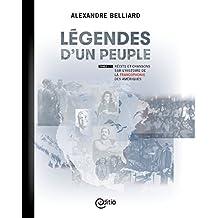 Légendes d'un peuple : Tomes I à V: Récits et chansons sur l'histoire de la francophonie des Amériques