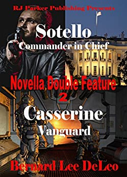 Novella Double Feature II - (BONUS) Free Book Included: Sotello Book 2 and Casserine Book 2 (Action Novellas) by [DeLeo, Bernard Lee]